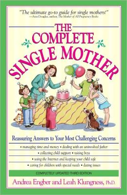 The Complete Single Mother: Reassuring Answers to Your Most Challenging Concerns (PagePerfect NOOK Book)