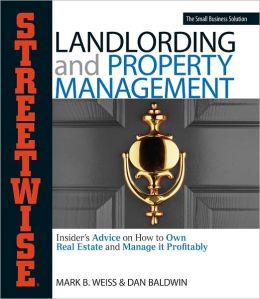 Streetwise Landlording & Property Management: Insider's Advice on How to Own Real Estate and Manage It Profitably (PagePerfect NOOK Book)