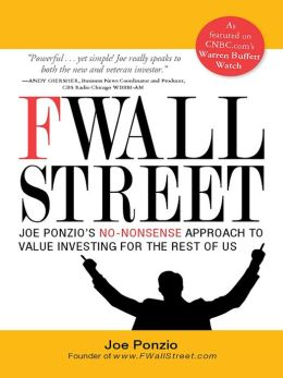 F Wall Street: Joe Ponzio's No-Nonsense Approach to Value Investing For the Rest of Us