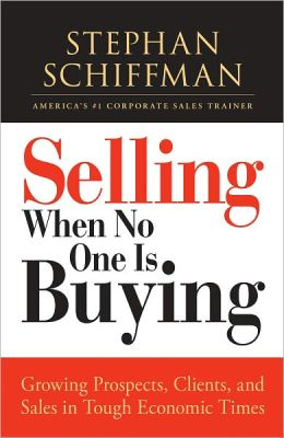 Selling When No One is Buying: Growing Prospects, Clients, and Sales in Tough Economic Times (PagePerfect NOOK Book)