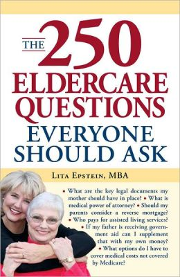 The 250 Eldercare Questions Everyone Should Ask (PagePerfect NOOK Book)