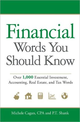 Financial Words You Should Know: Over 1,000 Essential Investment, Accounting, Real Estate, and Tax Words (PagePerfect NOOK Book)