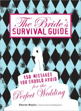 The Bride's Survival Guide: 150 Mistakes You Should Avoid for the Perfect Wedding (PagePerfect NOOK Book)