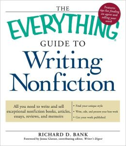 The Everything Guide to Writing Nonfiction: All you need to write and sell exceptional nonfiction books, articles, essays, reviews, and memoirs (PagePerfect NOOK Book)