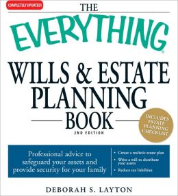The Everything Wills and Estate Planning Book: Professional advice to safeguard your assests and provide security for your family (PagePerfect NOOK Book)