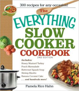 The Everything Slow Cooker Cookbook: Easy-to-make meals that almost cook themselves! (PagePerfect NOOK Book)