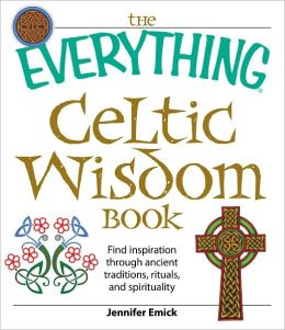 The Everything Celtic Wisdom Book: Find inspiration through ancient traditions, rituals, and spirituality (PagePerfect NOOK Book)