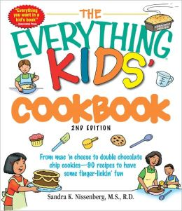 The Everything Kids' Cookbook: From mac ?n cheese to double chocolate chip cookies - 90 recipes to have some finger-lickin? fun (PagePerfect NOOK Book)