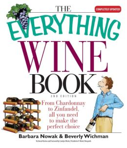Everything Wine Book: From Chardonnay to Zinfandel, All You Need to Make the Perfect Choice
