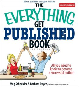 The Everything Get Published Book: All You Need to Know to Become a Successful Author (PagePerfect NOOK Book)