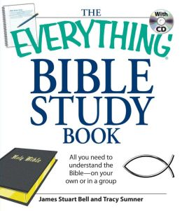 Everything Bible Study Book: All you need to understand the Bible--on your own or in a group