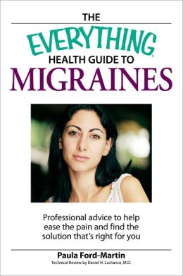 Everything Health Guide to Migraines: Professional advice to help ease the pain and find the solution that's right for you (PagePerfect NOOK Book)