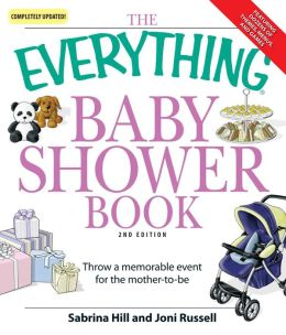Everything Baby Shower Book: Throw a memorable event for mother-to-be