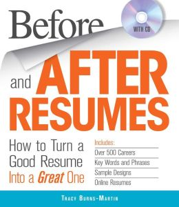 Before and After Resumes: How to Turn a Good Resume into a Great One (with CD)