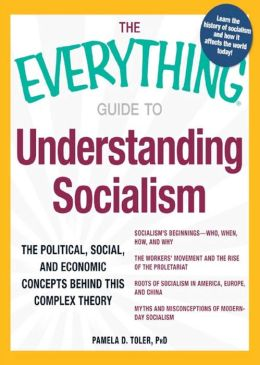 The Everything Guide to Understanding Socialism