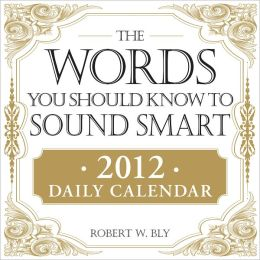 The Words You Should Know to Sound Smart 2012 Daily Calendar