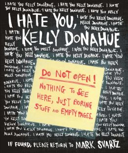 I Hate You, Kelly Donahue