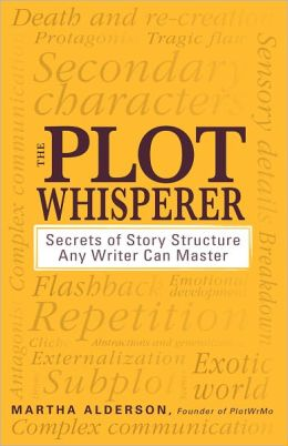The Plot Whisperer: Secrets of Story Structure Any Writer Can Master (PagePerfect NOOK Book)