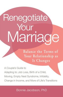Renegotiate Your Marriage: Balance the Terms of Your Relationship as It Changes