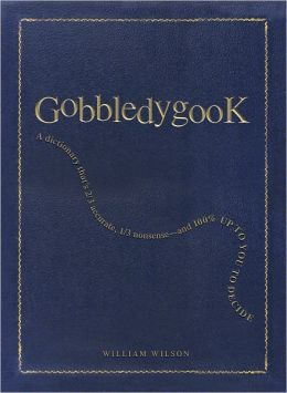 Gobbledygook: A dictionary that's 1/3 accurate, 2/3 nonsense - and 100% up to you to decide (PagePerfect NOOK Book)