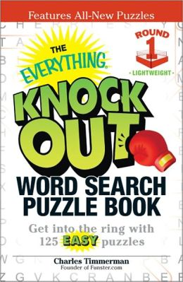 The Everything Knock Out Word Search Puzzle Book: Lightweight Round 1: Get into the ring with 125 easy puzzles