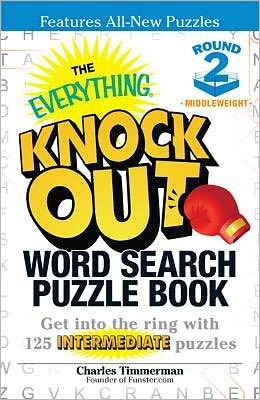 The Everything Knock Out Word Search Puzzle Book: Middleweight Round 2: Get into the ring with 125 intermediate puzzles