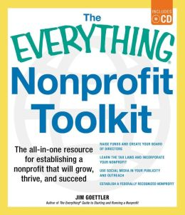 The Everything Nonprofit Toolkit: The all-in-one resource for establishing a nonprofit that will grow, thrive, and succeed