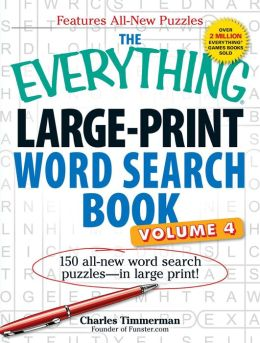 The Everything Large-Print Word Search Book, Volume IV: 150 all-new word search puzzles?in large print!