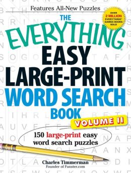 The Everything Easy Large-Print Word Search Book, Volume II: 150 large-print easy word search puzzles
