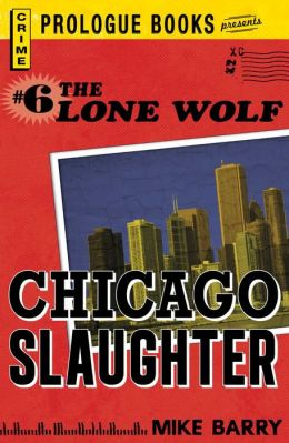 Lone Wolf #6: Chicago Slaughter