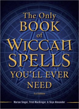 The Only Book of Wiccan Spells You'll Ever Need (PagePerfect NOOK Book)