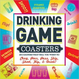 Drinking Game Coasters: 50 Coasters That Tell You When to Chug, Pour, Pass, Skip, Shoot, Flip, and Drink!
