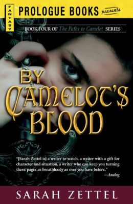 By Camelot's Blood: Book Four of The Paths to Camelot Series
