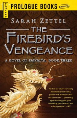 The Firebird?s Vengeance: A Novel of Isavalta, Book Three