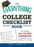 Book Cover Image. Title: The Everything College Checklist Book:  The Ultimate, All-in-one Handbook for Getting In - and Settling In - to College!, Author: Cynthia C. Muchnick