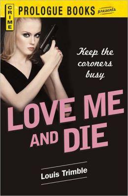 Love Me and Die (PagePerfect NOOK Book)