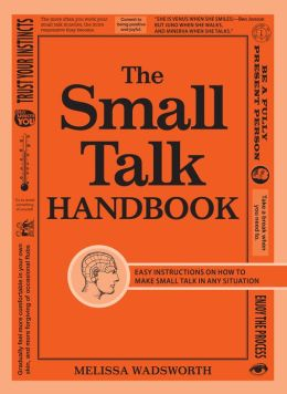 The Small Talk Handbook: Easy Instructions on How to Make Small Talk in Any Situation (PagePerfect NOOK Book)