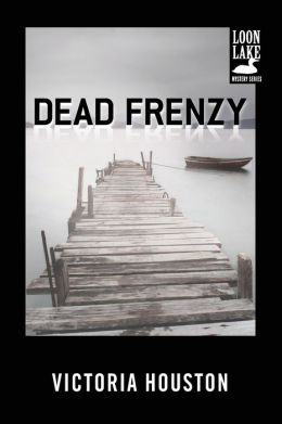 Dead Frenzy (Loon Lake Fishing Mystery Series #4)