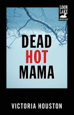Dead Hot Mama (Loon Lake Fishing Mystery Series #5)