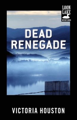 Dead Renegade (Loon Lake Fishing Mystery Series #10)