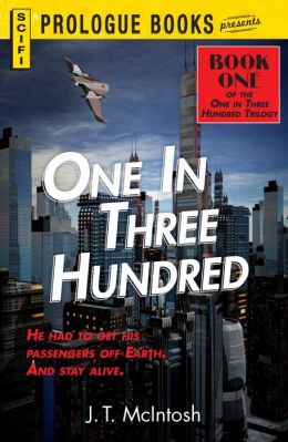 One in Three Hundred: Book One in the One in Three Hundred Trilogy