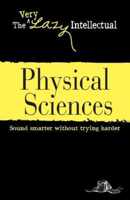 Physical Sciences: Sound smarter without trying harder