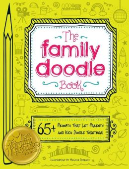 The Family Doodle Book: 65+ Prompts That Let Parents and Kids Doodle Together!