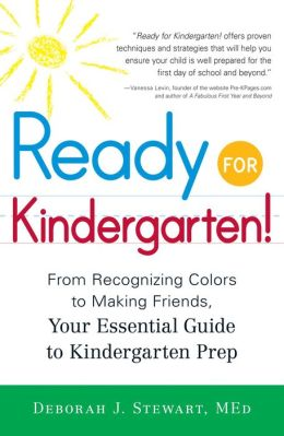 Ready for Kindergarten!: From Recognizing Colors to Making Friends, Your Essential Guide to Kindergarten Prep
