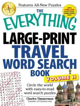 The Everything Large-Print Travel Word Search Book, Volume II: Circle the world with easy-to-read word search puzzles