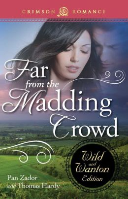 Far from the Madding Crowd: The Wild and Wanton Edition