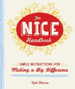 The Nice Handbook: Simple Instructions for Making a Big Difference