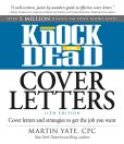 Book Cover Image. Title: Knock 'em Dead Cover Letters:  Cover Letters and Strategies to Get the Job You Want, Author: Martin Yate