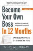 Book Cover Image. Title: Become Your Own Boss in 12 Months:  A Month-by-Month Guide to a Business that Works, Author: Melinda F. Emerson