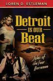 Detroit is our Beat by Loren Estleman